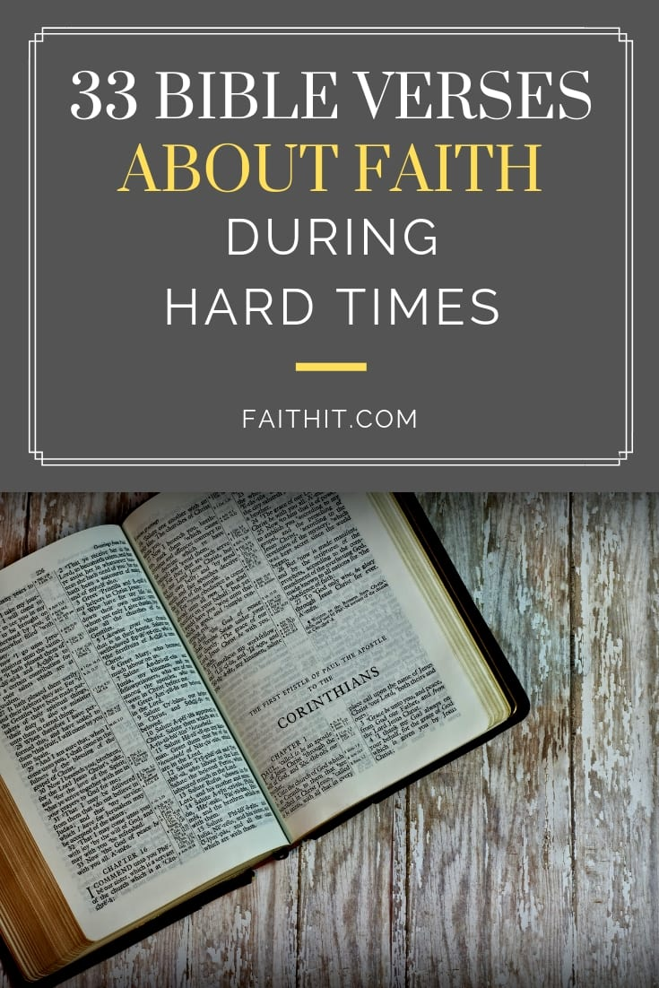 Bible Quotes For Hard Times In Life: 33 Bible Verses About Faith And Trust During Hard Times