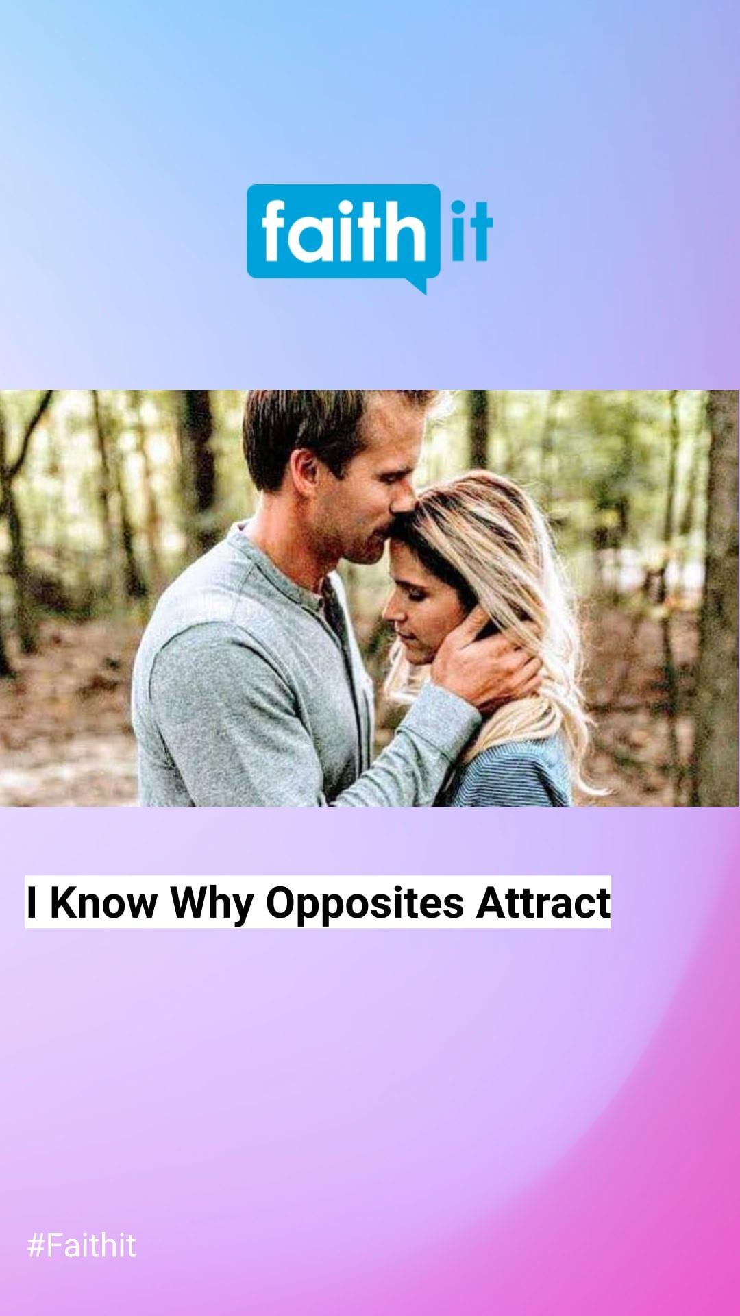 I Know Why Opposites Attract
