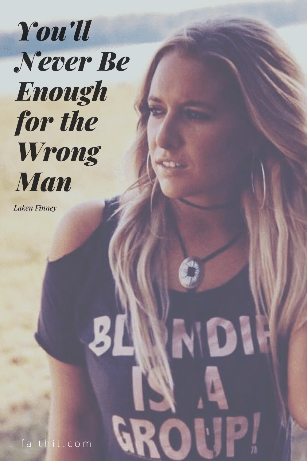 you'll never be enough for the wrong man